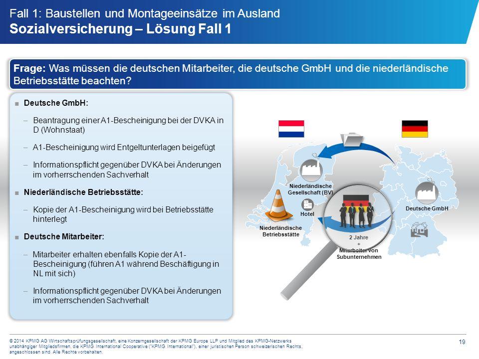 19 © 2014 KPMG AG Wirtschaftsprüfungsgesellschaft, eine Konzerngesellschaft der KPMG Europe LLP und Mitglied des KPMG-Netzwerks unabhängiger Mitglieds