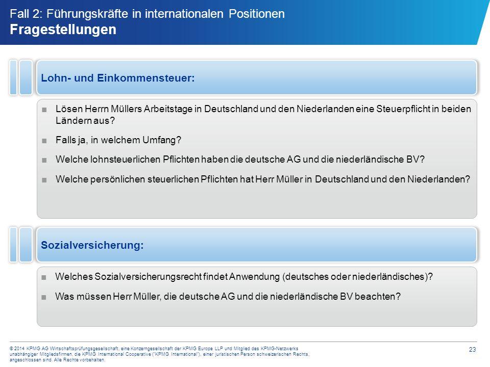 23 © 2014 KPMG AG Wirtschaftsprüfungsgesellschaft, eine Konzerngesellschaft der KPMG Europe LLP und Mitglied des KPMG-Netzwerks unabhängiger Mitglieds
