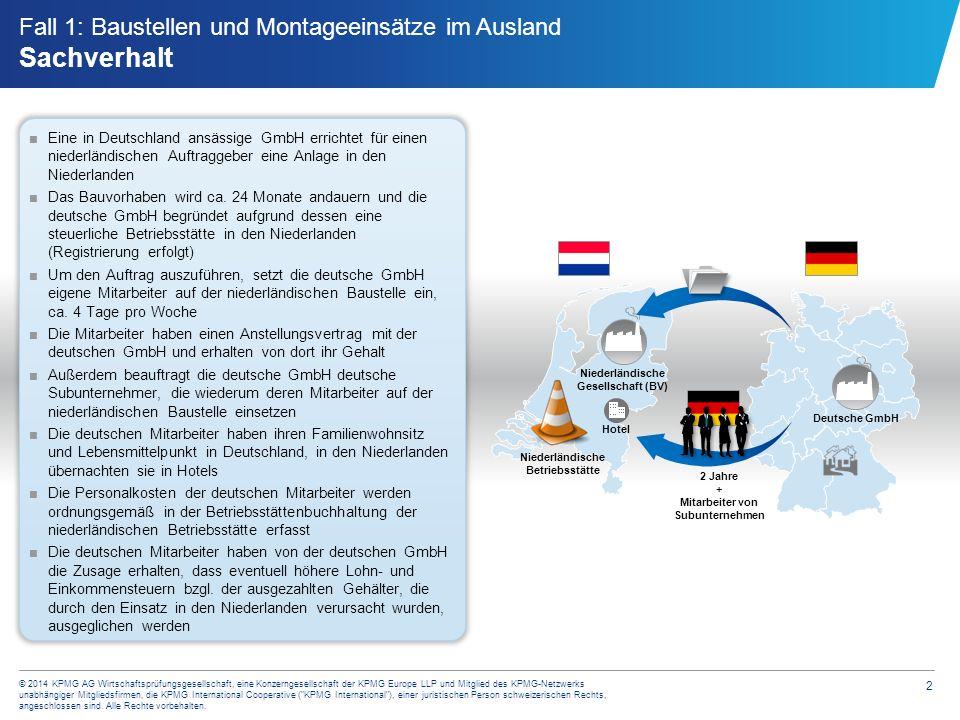 2 © 2014 KPMG AG Wirtschaftsprüfungsgesellschaft, eine Konzerngesellschaft der KPMG Europe LLP und Mitglied des KPMG-Netzwerks unabhängiger Mitgliedsf