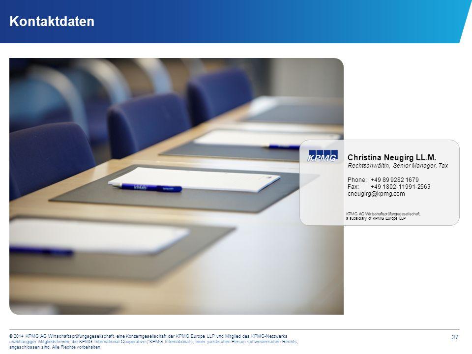 37 © 2014 KPMG AG Wirtschaftsprüfungsgesellschaft, eine Konzerngesellschaft der KPMG Europe LLP und Mitglied des KPMG-Netzwerks unabhängiger Mitglieds
