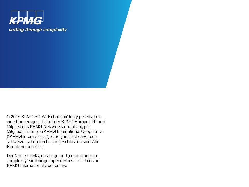 © 2014 KPMG AG Wirtschaftsprüfungsgesellschaft, eine Konzerngesellschaft der KPMG Europe LLP und Mitglied des KPMG-Netzwerks unabhängiger Mitgliedsfirmen, die KPMG International Cooperative ( KPMG International ), einer juristischen Person schweizerischen Rechts, angeschlossen sind.