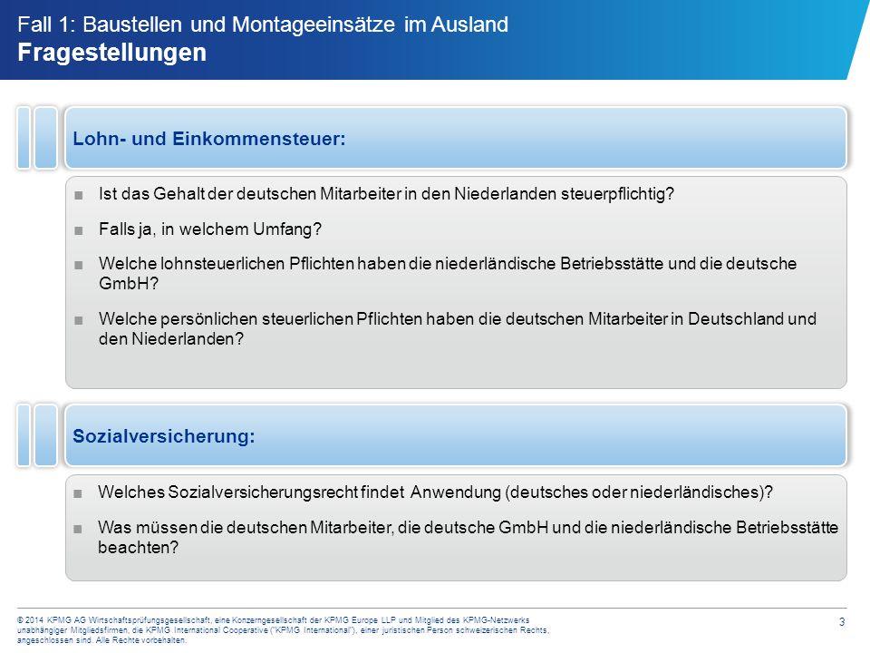 4 © 2014 KPMG AG Wirtschaftsprüfungsgesellschaft, eine Konzerngesellschaft der KPMG Europe LLP und Mitglied des KPMG-Netzwerks unabhängiger Mitgliedsfirmen, die KPMG International Cooperative ( KPMG International ), einer juristischen Person schweizerischen Rechts, angeschlossen sind.