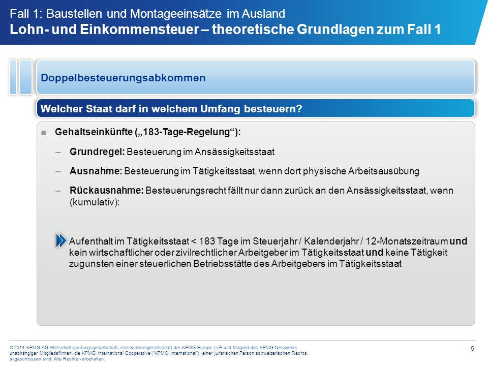 6 © 2014 KPMG AG Wirtschaftsprüfungsgesellschaft, eine Konzerngesellschaft der KPMG Europe LLP und Mitglied des KPMG-Netzwerks unabhängiger Mitgliedsfirmen, die KPMG International Cooperative ( KPMG International ), einer juristischen Person schweizerischen Rechts, angeschlossen sind.