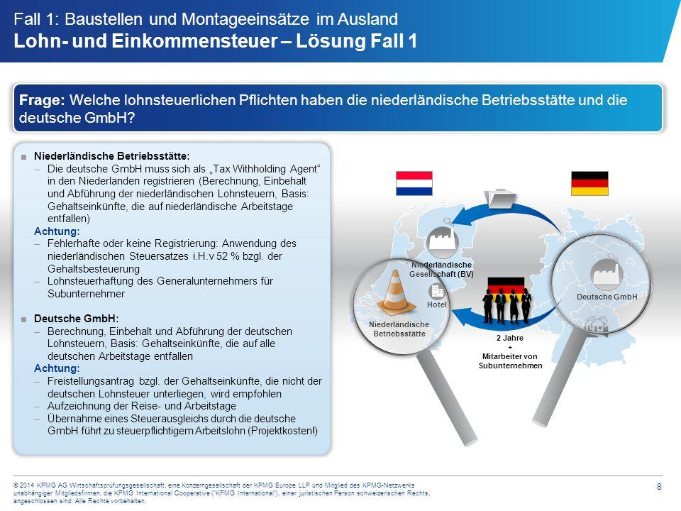 8 © 2014 KPMG AG Wirtschaftsprüfungsgesellschaft, eine Konzerngesellschaft der KPMG Europe LLP und Mitglied des KPMG-Netzwerks unabhängiger Mitgliedsf