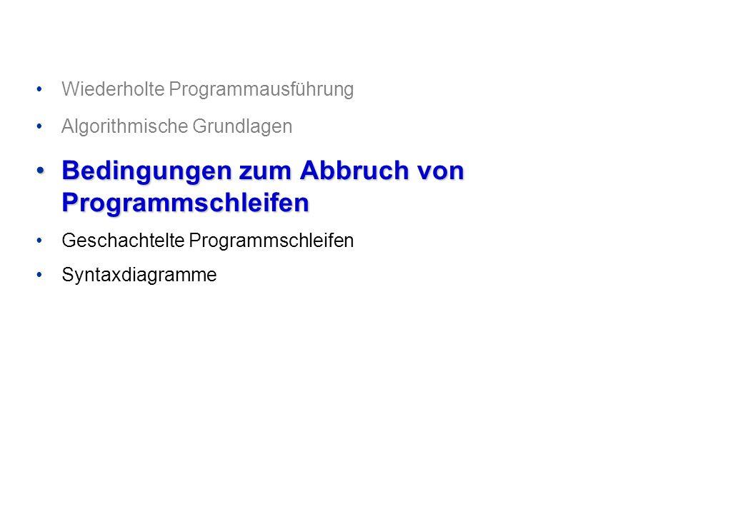 Programmieren und Problemlösen © Institut für Computational Science, ETH Zürich Wie oft wird eine Schleife ausgeführt.