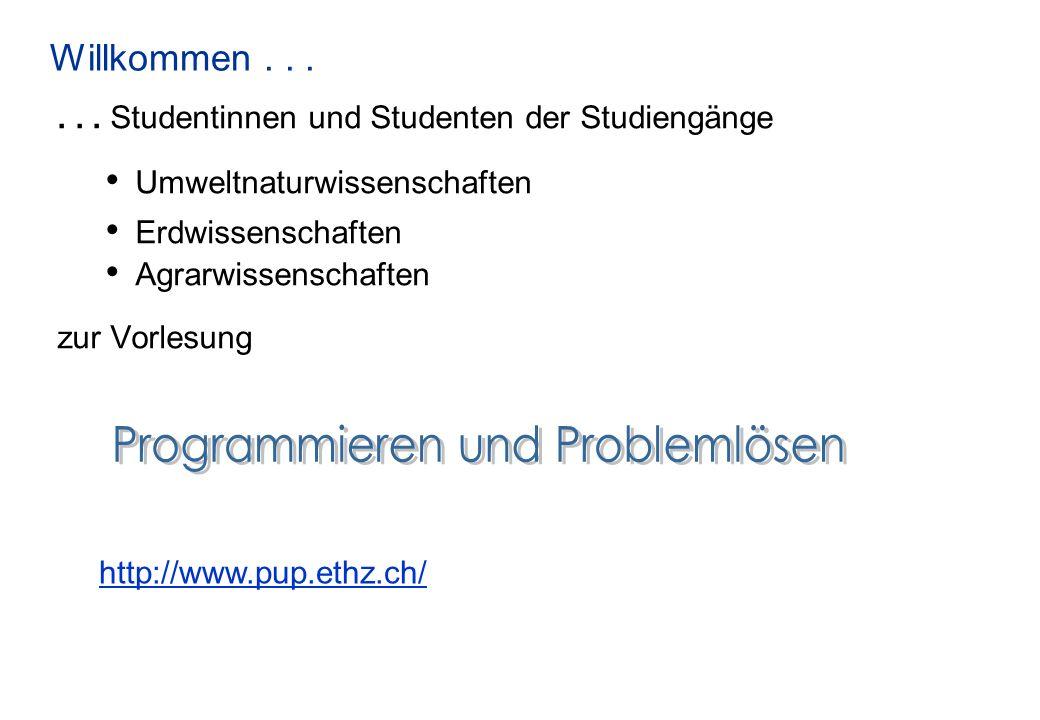 Willkommen... http://www.pup.ethz.ch/... Studentinnen und Studenten der Studiengänge Umweltnaturwissenschaften Erdwissenschaften Agrarwissenschaften z