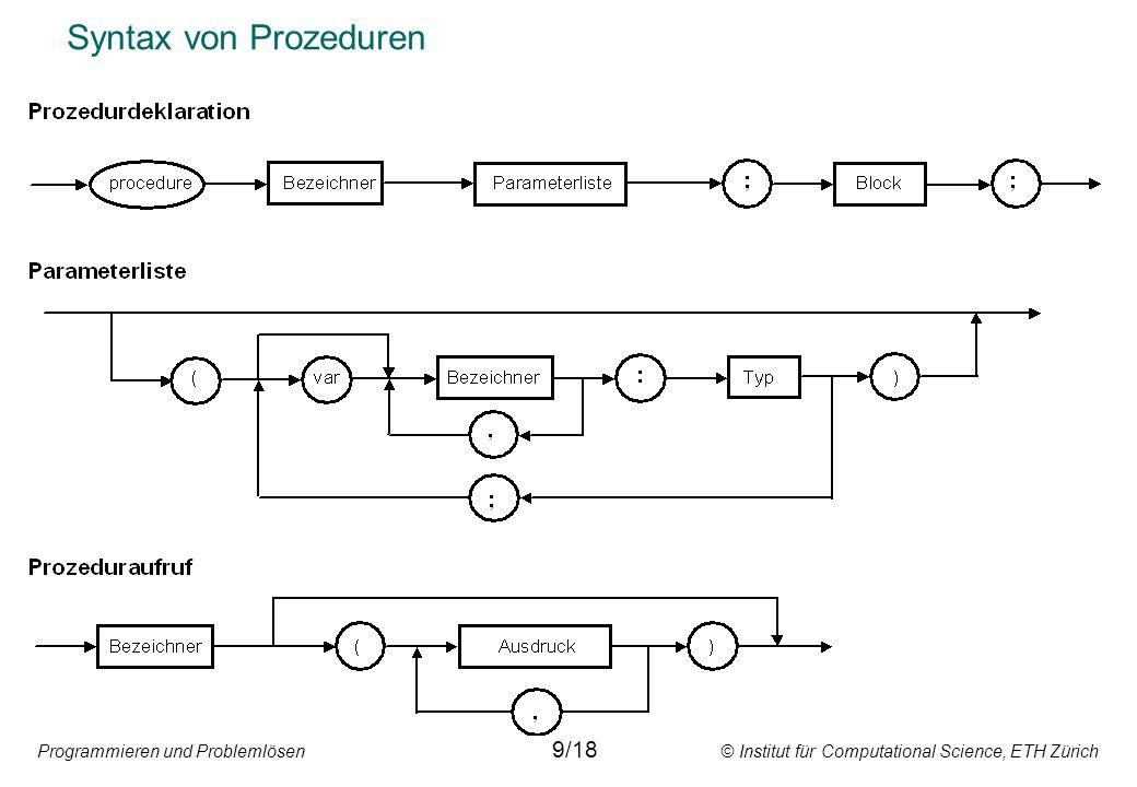 Programmieren und Problemlösen © Institut für Computational Science, ETH Zürich Syntax von Prozeduren 9/18