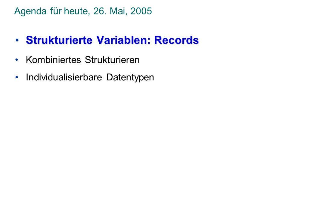 Programmieren und Problemlösen © Institut für Computational Science, ETH Zürich Strukturierung von Variablen: Records Der Datentyp Record erlaubt Variablen, die aus mehreren Feldern bestehen.