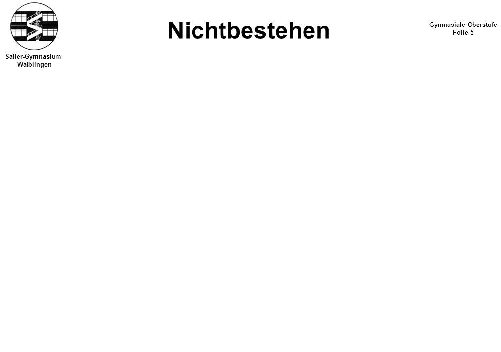 Salier-Gymnasium Waiblingen Nichtbestehen Gymnasiale Oberstufe Folie 5