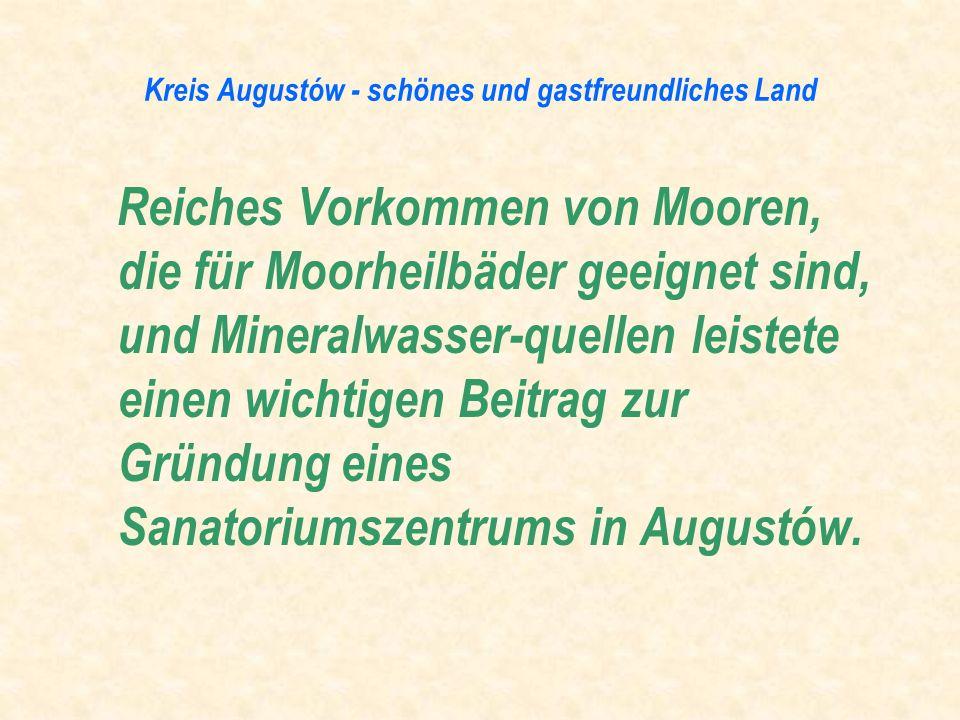 Reiches Vorkommen von Mooren, die für Moorheilbäder geeignet sind, und Mineralwasser-quellen leistete einen wichtigen Beitrag zur Gründung eines Sanat