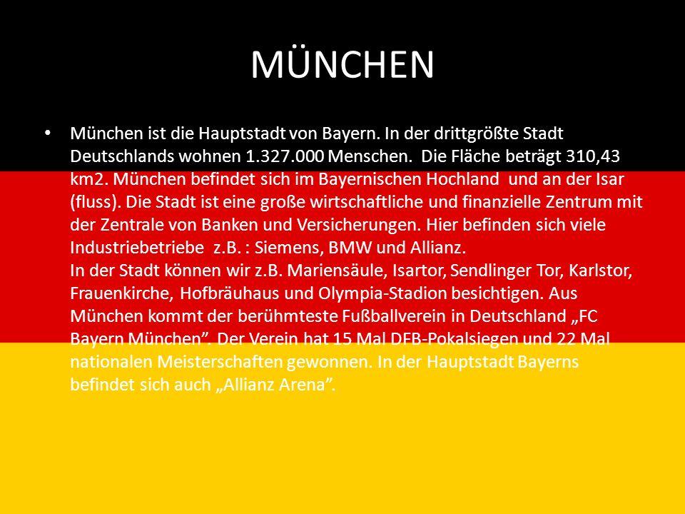 MÜNCHEN München ist die Hauptstadt von Bayern. In der drittgrößte Stadt Deutschlands wohnen 1.327.000 Menschen. Die Fläche beträgt 310,43 km2. München