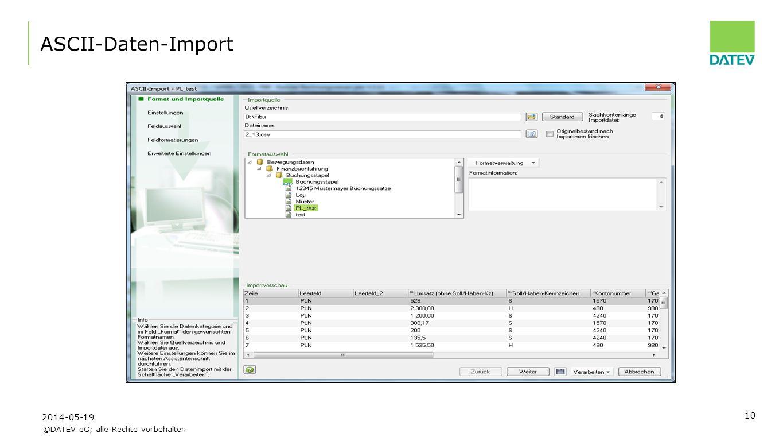 ©DATEV eG; alle Rechte vorbehalten 10 ASCII-Daten-Import 2014-05-19