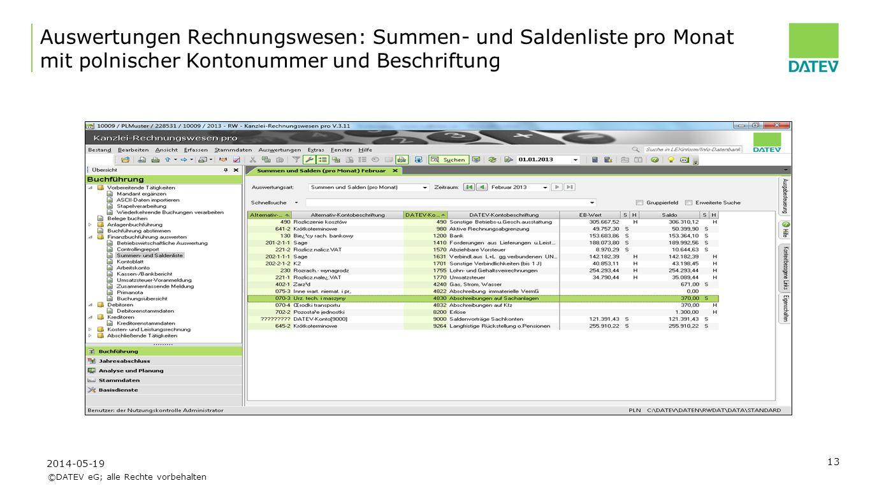 ©DATEV eG; alle Rechte vorbehalten 13 Auswertungen Rechnungswesen: Summen- und Saldenliste pro Monat mit polnischer Kontonummer und Beschriftung 2014-05-19