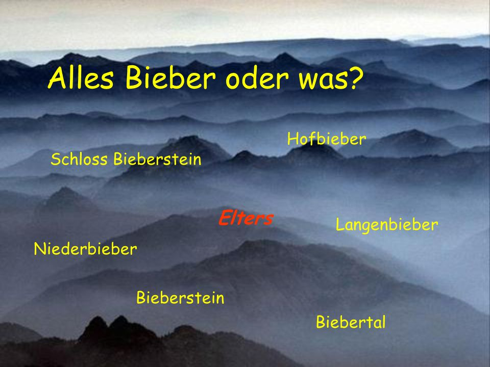 Alles Bieber oder was? Hofbieber Langenbieber Niederbieber Biebertal Bieberstein Schloss Bieberstein Elters