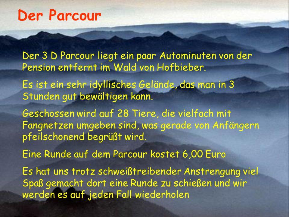 Der Parcour Der 3 D Parcour liegt ein paar Autominuten von der Pension entfernt im Wald von Hofbieber. Es ist ein sehr idyllisches Gelände, das man in