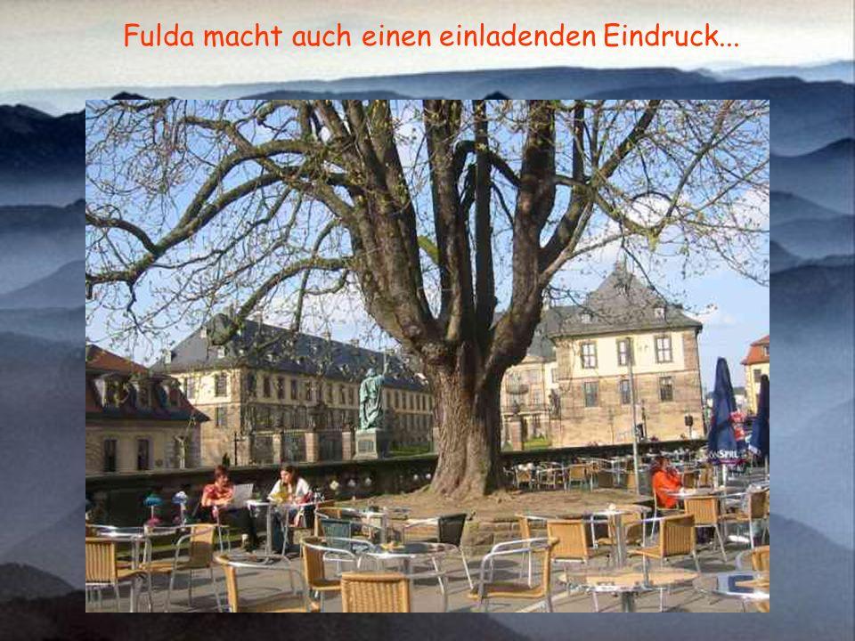 Fulda macht auch einen einladenden Eindruck...
