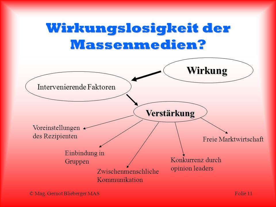 © Mag.Gernot Blieberger MASFolie 11 Wirkungslosigkeit der Massenmedien.