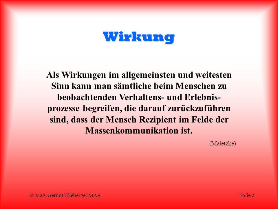 © Mag.Gernot Blieberger MASFolie 23 Die Medien sind schuld.
