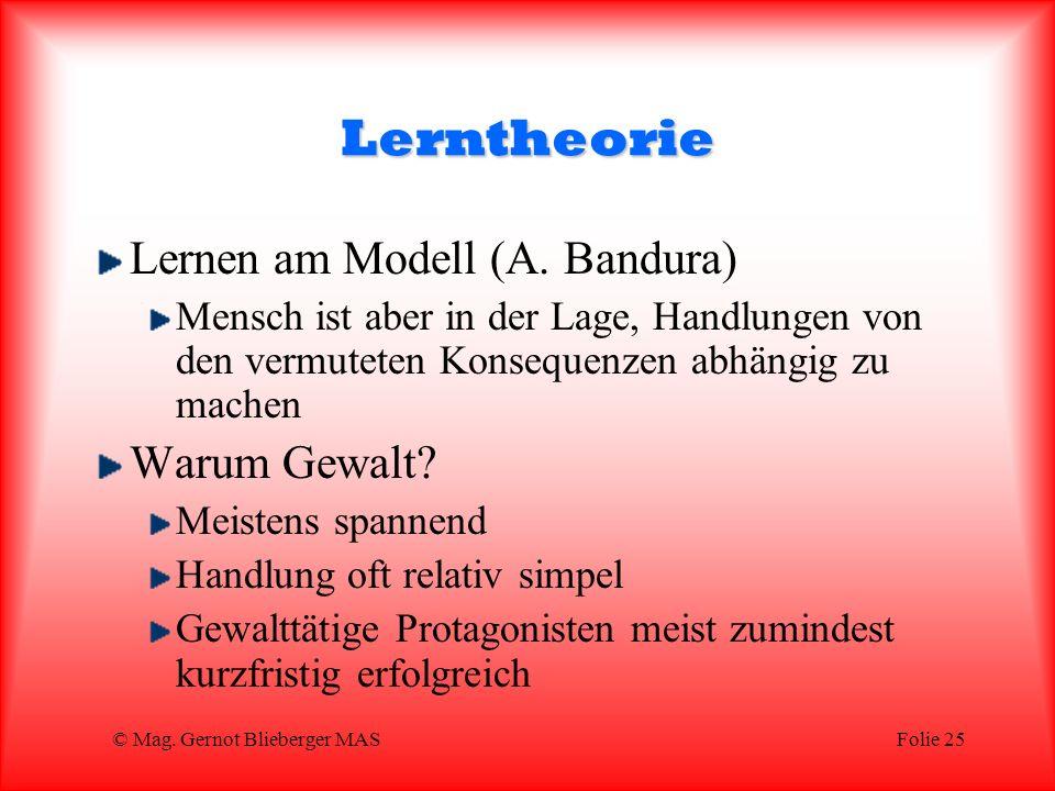 © Mag.Gernot Blieberger MASFolie 25 Lerntheorie Lernen am Modell (A.
