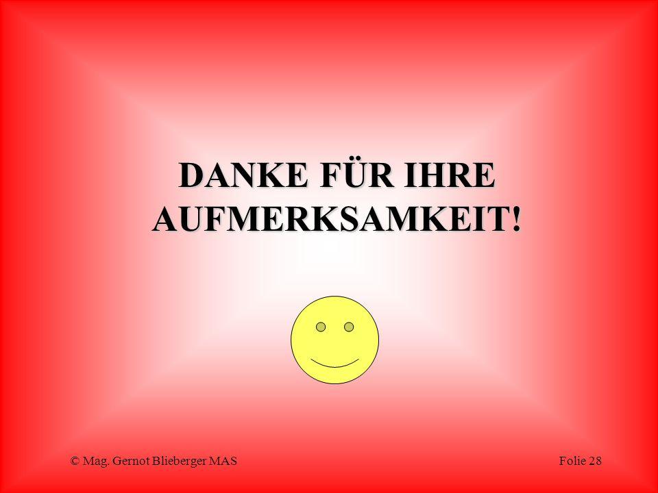 © Mag. Gernot Blieberger MASFolie 28 DANKE FÜR IHRE AUFMERKSAMKEIT!