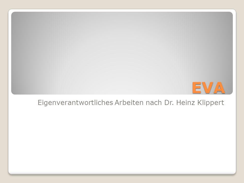 EVA Eigenverantwortliches Arbeiten nach Dr. Heinz Klippert