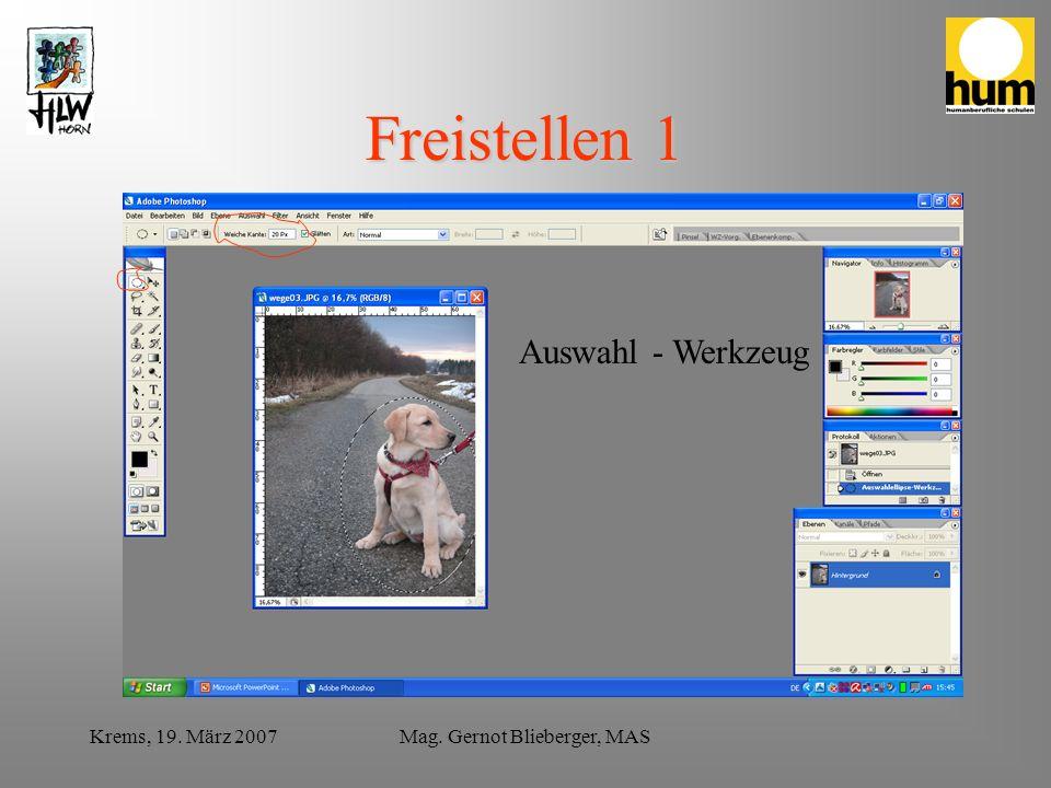 Krems, 19. März 2007Mag. Gernot Blieberger, MAS Freistellen 1 Auswahl - Werkzeug