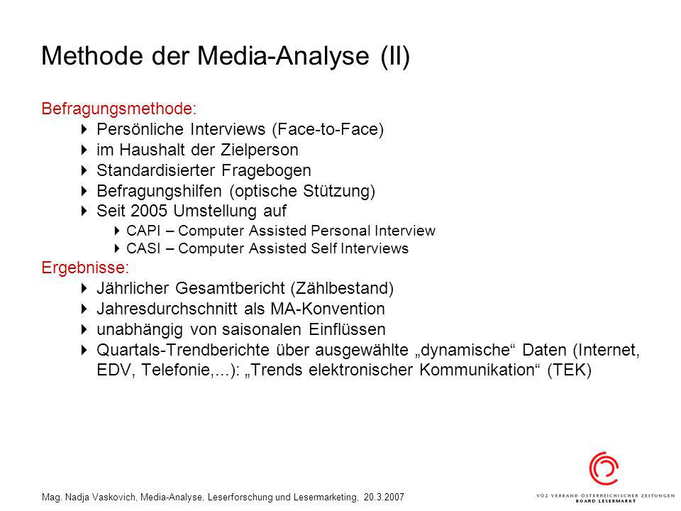 Mag. Nadja Vaskovich, Media-Analyse, Leserforschung und Lesermarketing, 20.3.2007 Methode der Media-Analyse (II) Befragungsmethode: Persönliche Interv
