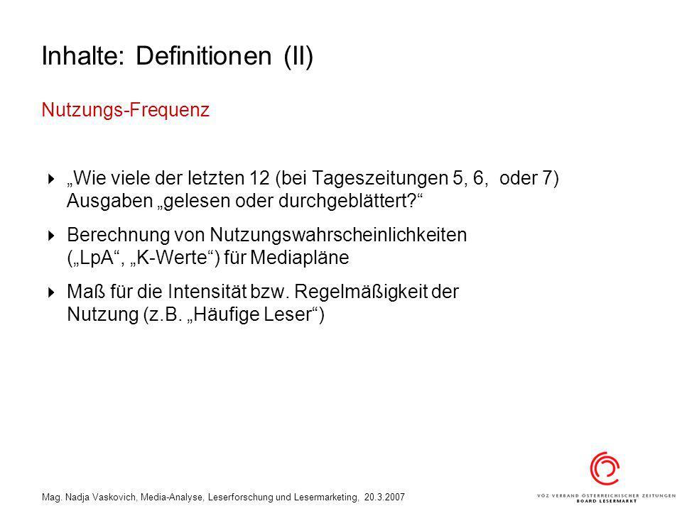 Mag. Nadja Vaskovich, Media-Analyse, Leserforschung und Lesermarketing, 20.3.2007 Inhalte: Definitionen (II) Nutzungs-Frequenz Wie viele der letzten 1