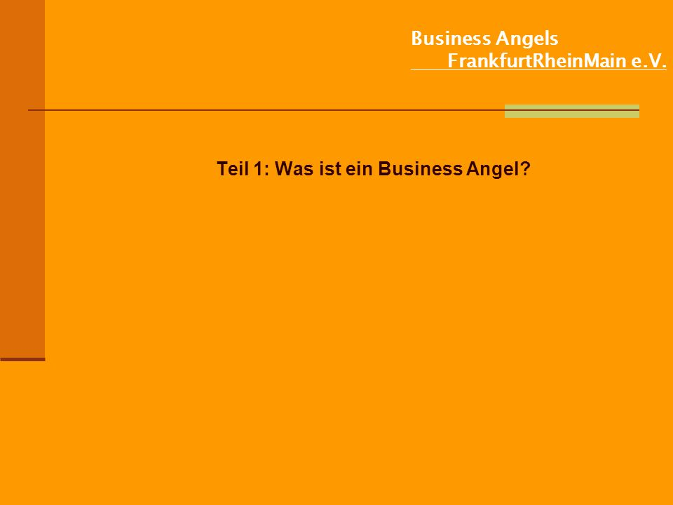 Business Angels FrankfurtRheinMain e.V.Was ist ein Business Angel (BA) .