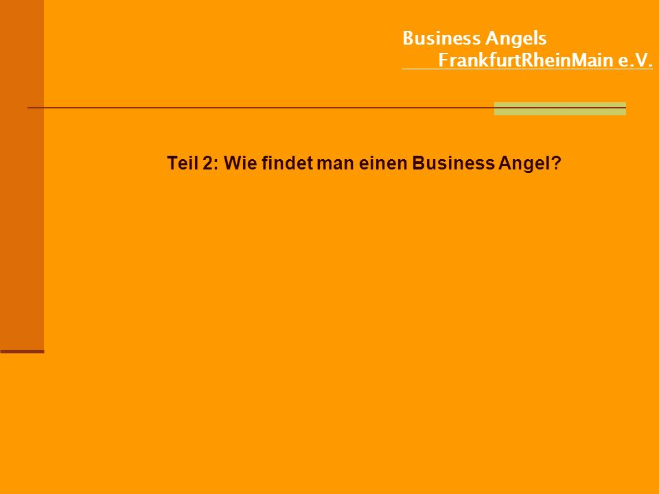 Business Angels FrankfurtRheinMain e.V. Teil 2: Wie findet man einen Business Angel?