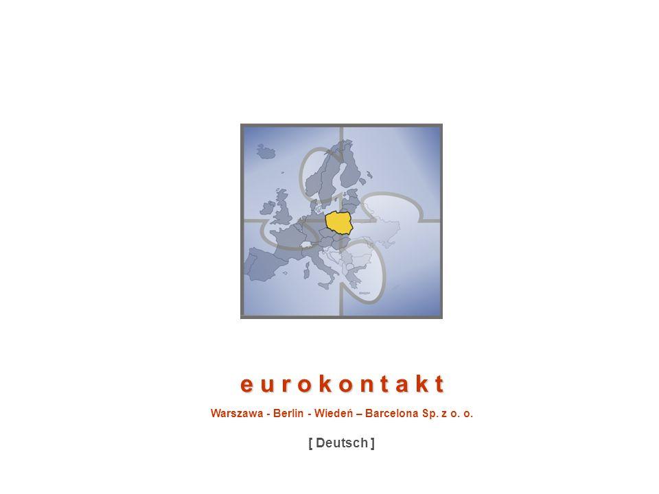 eurokontakt ul.Farysa 64 01-971 Warszawa Tel: +48 22 835 19 99 Fax: +48 22 835 19 99 Mail: eurokontakt@eurokontakt.com.pl www: www.eurokontakt.com.pl Agenda Wer sind wir.