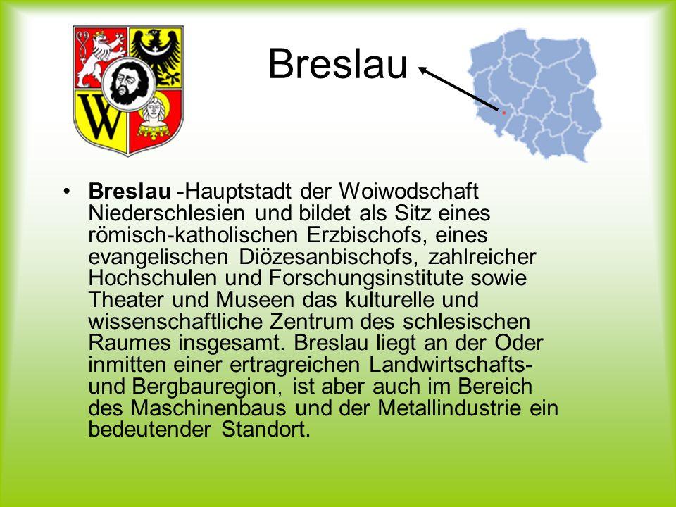 Breslau Breslau -Hauptstadt der Woiwodschaft Niederschlesien und bildet als Sitz eines römisch-katholischen Erzbischofs, eines evangelischen Diözesanb
