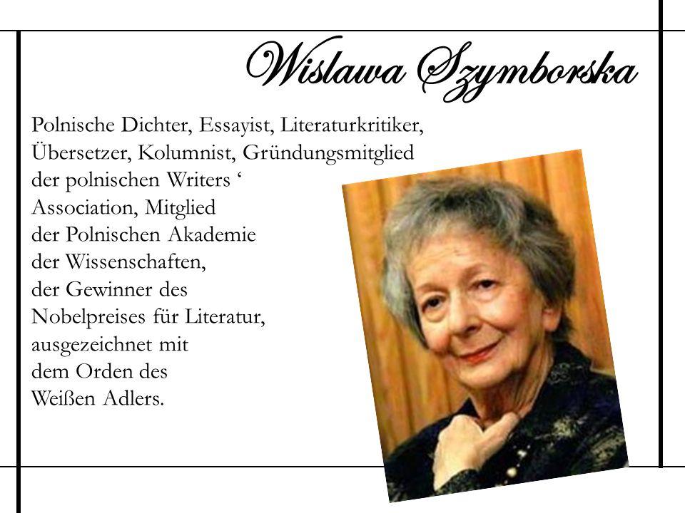 Polnische Dichter, Essayist, Literaturkritiker, Übersetzer, Kolumnist, Gründungsmitglied der polnischen Writers Association, Mitglied der Polnischen A