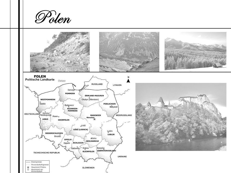 Polen (polnisch Polska, amtlich Rzeczpospolita Polska, deutsch Republik Polen) ist ein Staat in Mitteleuropa.
