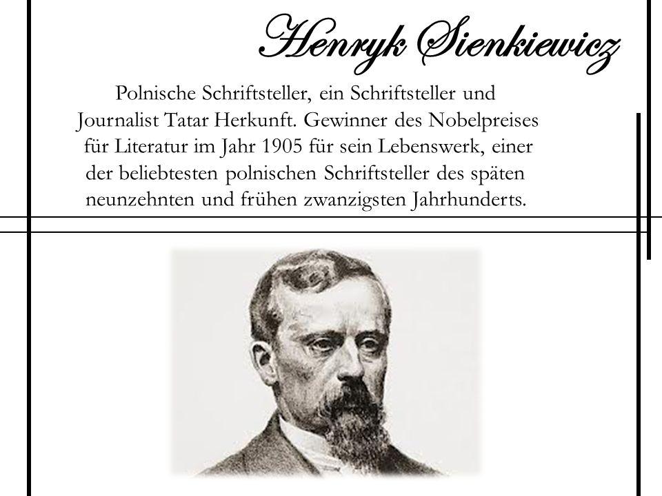 Polnische Schriftsteller, ein Schriftsteller und Journalist Tatar Herkunft. Gewinner des Nobelpreises für Literatur im Jahr 1905 für sein Lebenswerk,