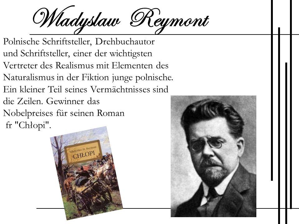Polnische Schriftsteller, Drehbuchautor und Schriftsteller, einer der wichtigsten Vertreter des Realismus mit Elementen des Naturalismus in der Fiktio