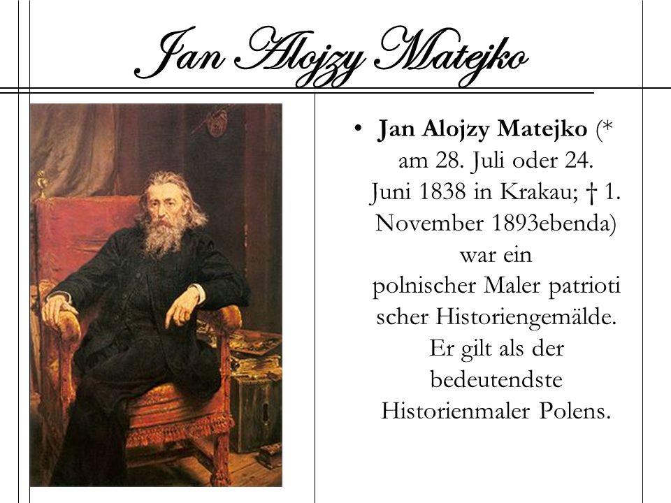 Jan Alojzy Matejko (* am 28. Juli oder 24. Juni 1838 in Krakau; 1. November 1893ebenda) war ein polnischer Maler patrioti scher Historiengemälde. Er g