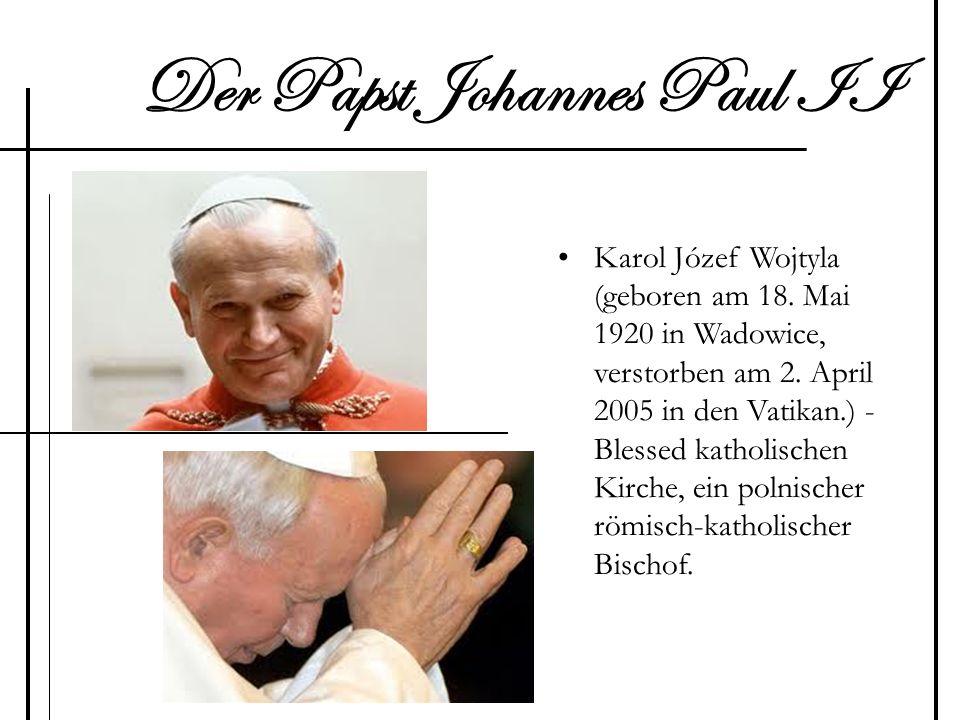 Der Papst Johannes Paul II Karol Józef Wojtyla (geboren am 18. Mai 1920 in Wadowice, verstorben am 2. April 2005 in den Vatikan.) - Blessed katholisch