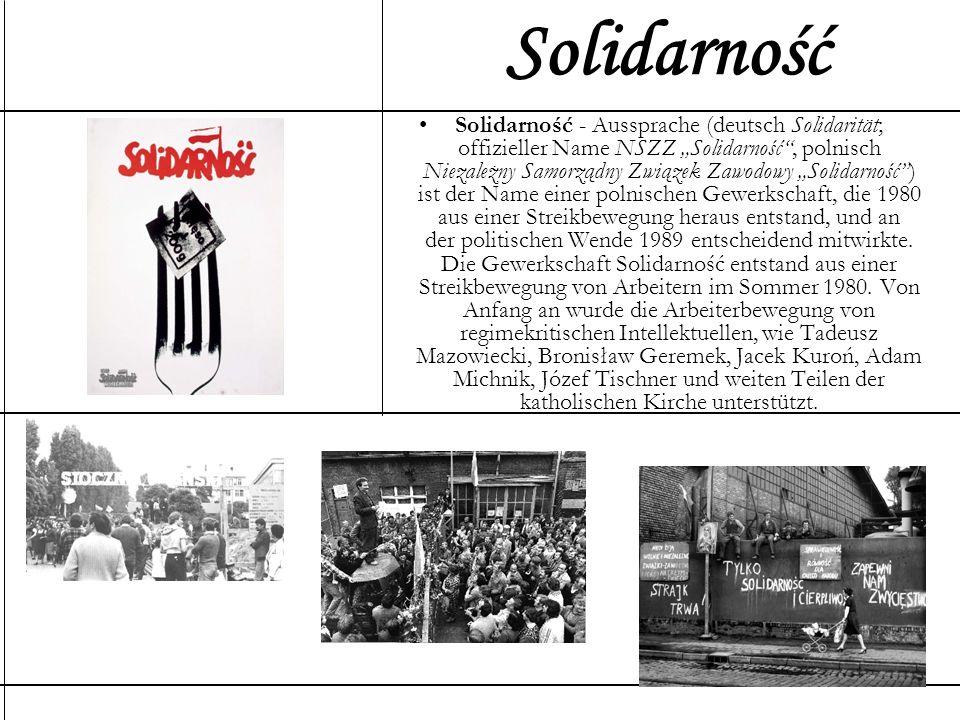 Solidarność - Aussprache (deutsch Solidarität; offizieller Name NSZZ Solidarność, polnisch Niezależny Samorządny Związek Zawodowy Solidarność) ist der