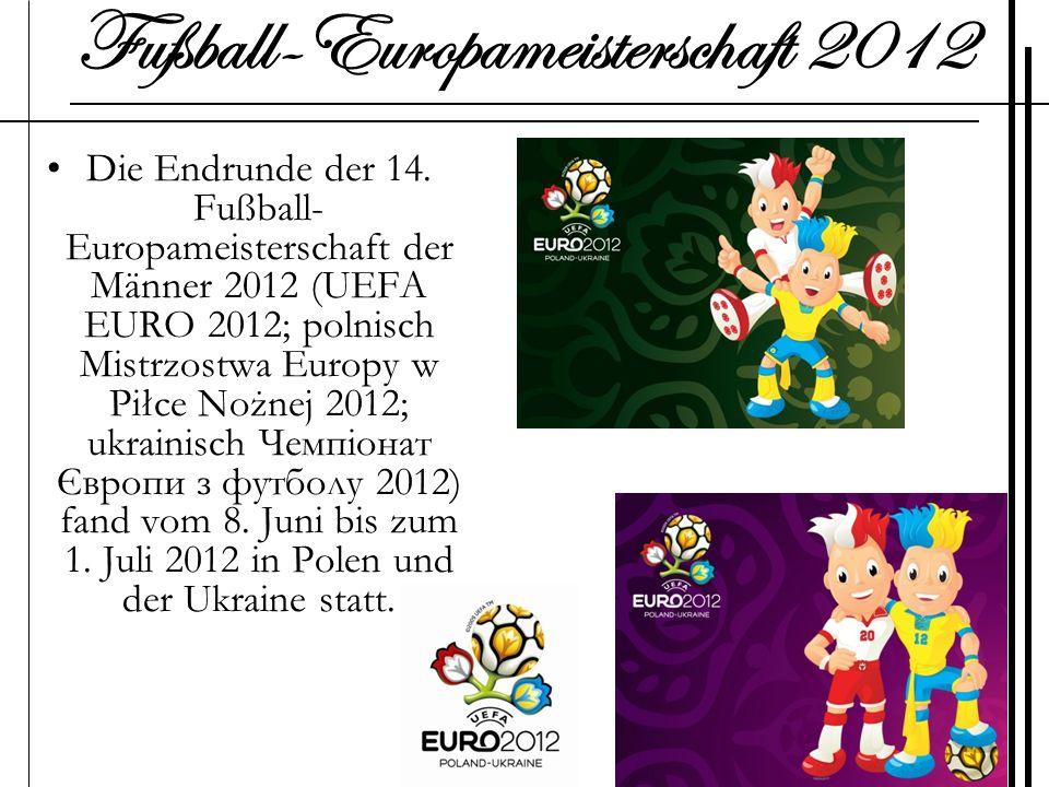 Die Endrunde der 14. Fußball- Europameisterschaft der Männer 2012 (UEFA EURO 2012; polnisch Mistrzostwa Europy w Piłce Nożnej 2012; ukrainisch Чемпіон