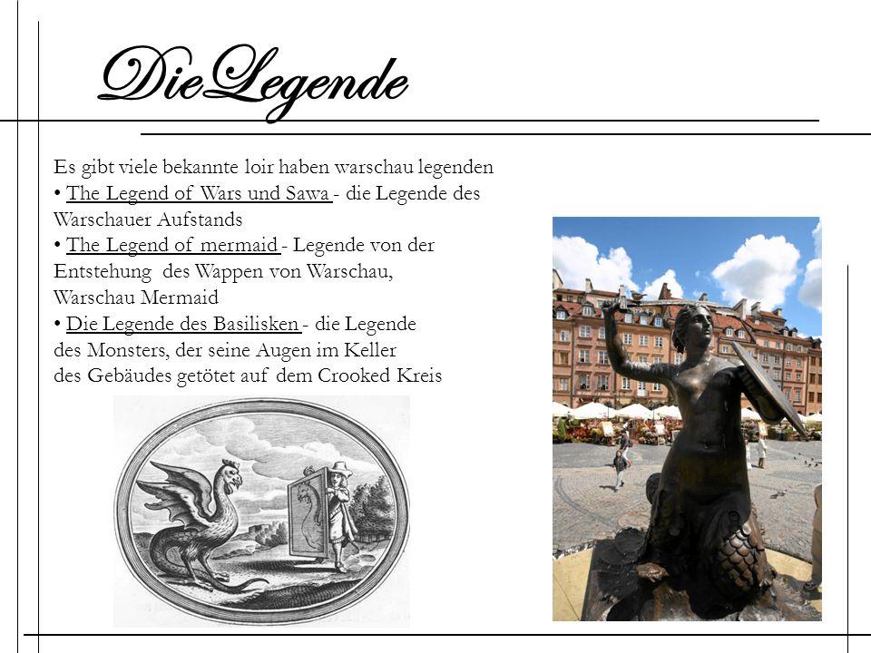 Es gibt viele bekannte loir haben warschau legenden The Legend of Wars und Sawa - die Legende des Warschauer Aufstands The Legend of mermaid - Legende