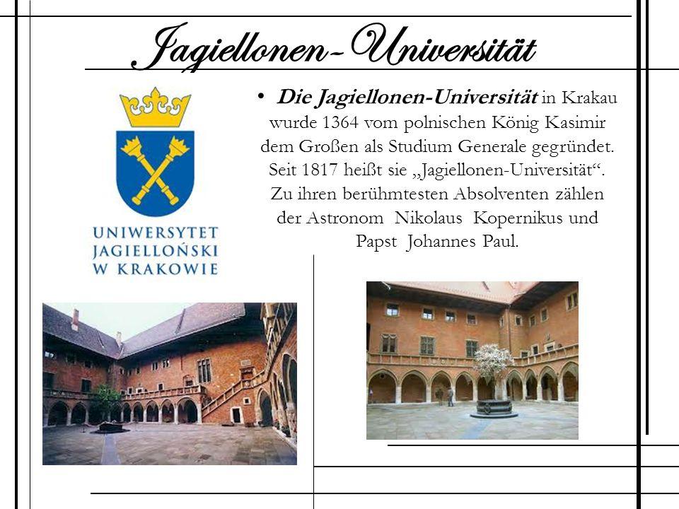 Die Jagiellonen-Universität in Krakau wurde 1364 vom polnischen König Kasimir dem Großen als Studium Generale gegründet. Seit 1817 heißt sie Jagiellon