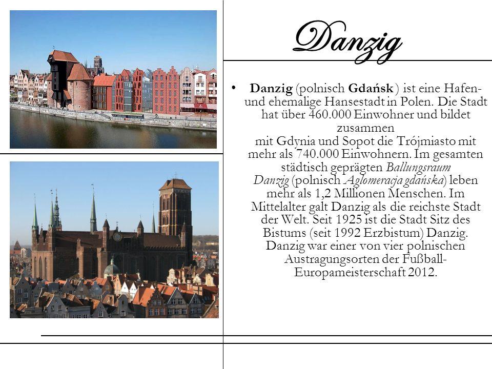 Danzig (polnisch Gdańsk ) ist eine Hafen- und ehemalige Hansestadt in Polen. Die Stadt hat über 460.000 Einwohner und bildet zusammen mit Gdynia und S