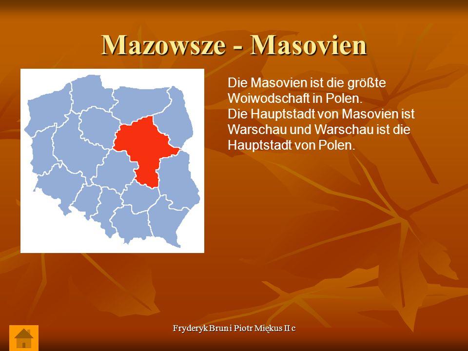 Fryderyk Brun i Piotr Miękus II c Mazowsze - Masovien Die Masovien ist die größte Woiwodschaft in Polen. Die Hauptstadt von Masovien ist Warschau und