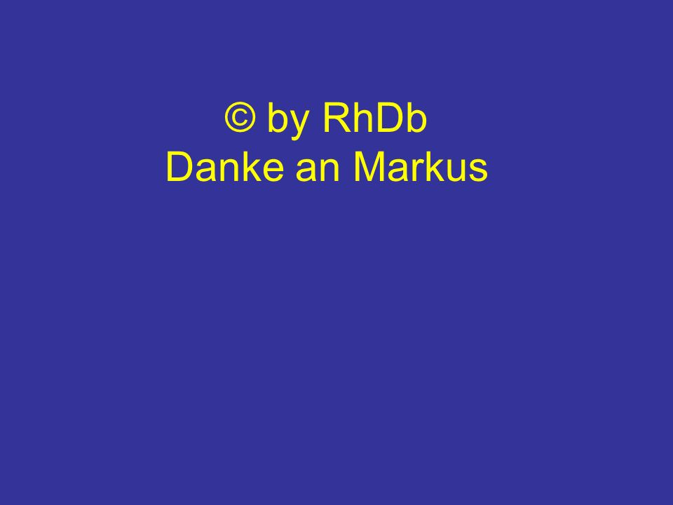 © by RhDb Danke an Markus