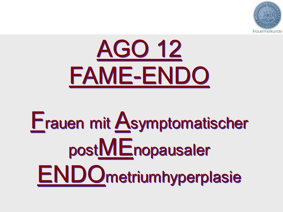 AGO 12 FAME-ENDO F rauen mit A symptomatischer post ME nopausaler ENDO metriumhyperplasie