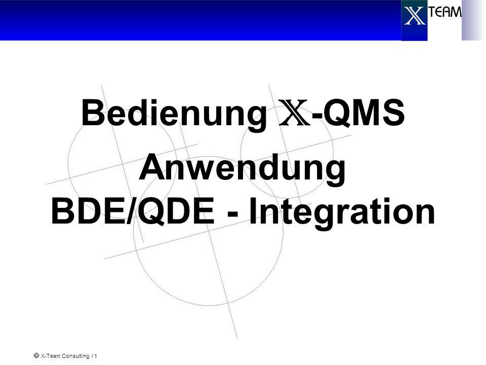 X-Team Consulting / 1 Bedienung X -QMS Anwendung BDE/QDE - Integration