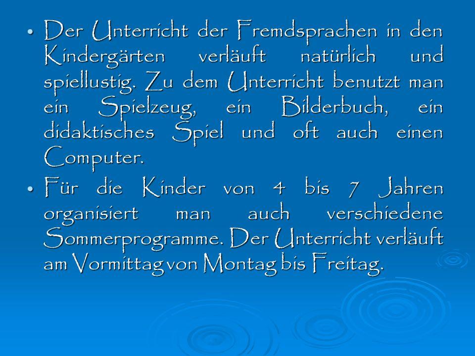 In grö ß eren Städten ist der Fremdsprachenunterricht in 80% der Kindergärten.