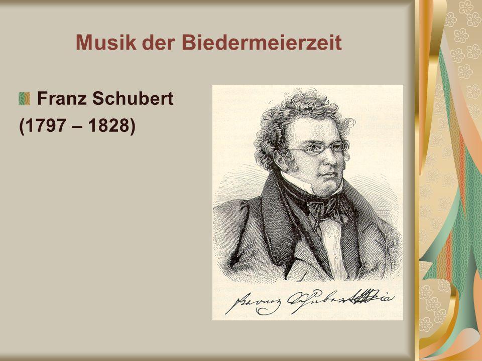 Franz Schubert (1797 – 1828)
