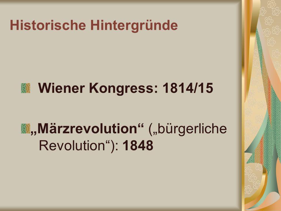 Wiener Kongress: 1814/15 Märzrevolution (bürgerliche Revolution): 1848